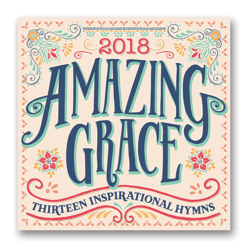 Amazing Grace Thirteen Inspirational Hymns 2018 by Orange Circle Studio 9781682581582
