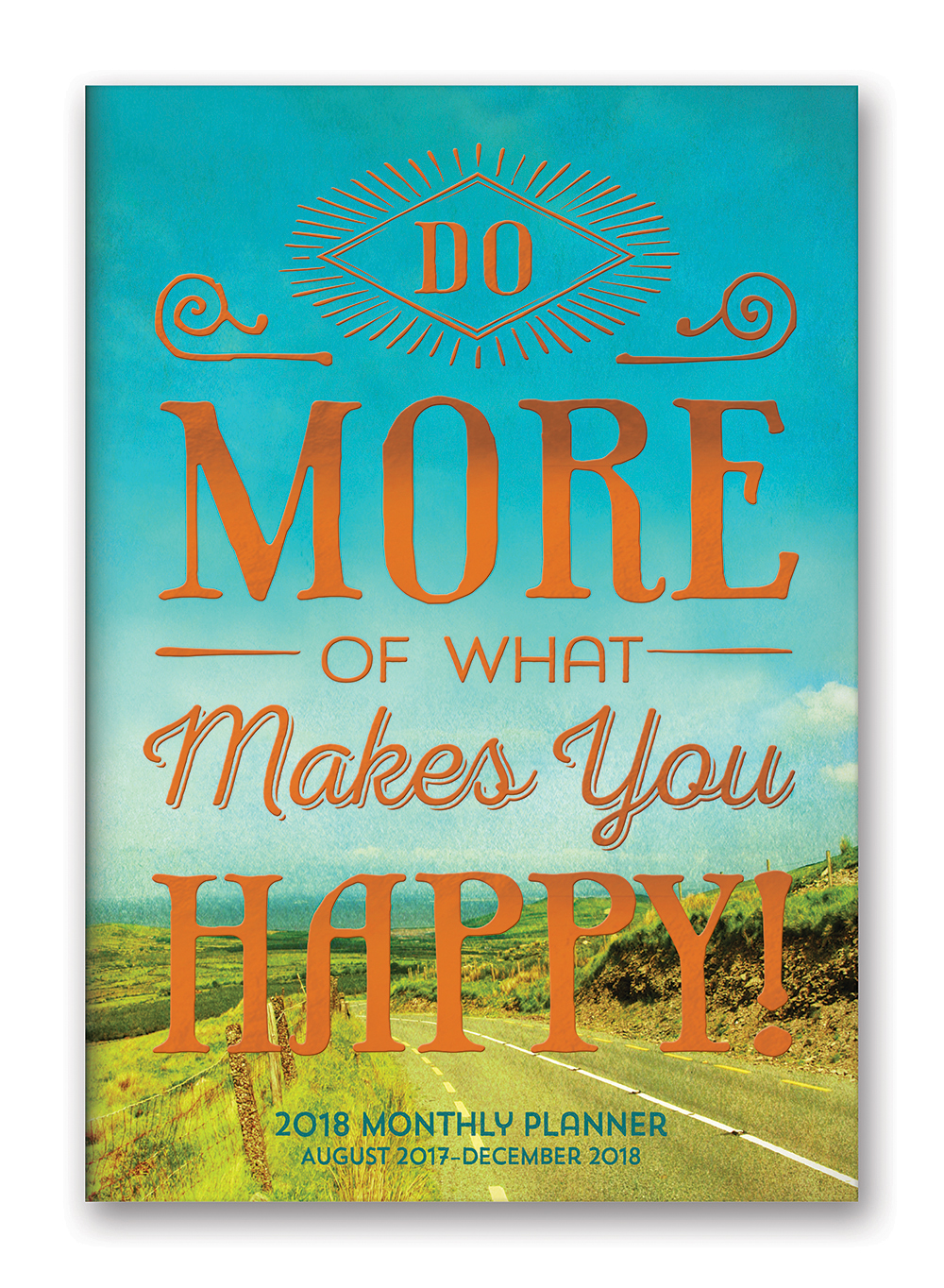 Do More of What Makes You Happy! Monthly Pocket Planner 2018 by Orange Circle Studio 9781682582015