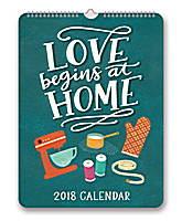 Love Begins at Home Poster Calendar 2018 by Orange Circle Studio