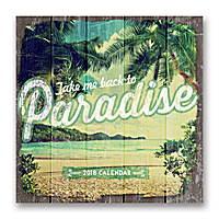 Take Me Back to Paradise Wall Calendar 2018 by Orange Circle Studio