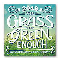 The Grass Is Green Enough Wall Calendar 2018 by Orange Circle Studio