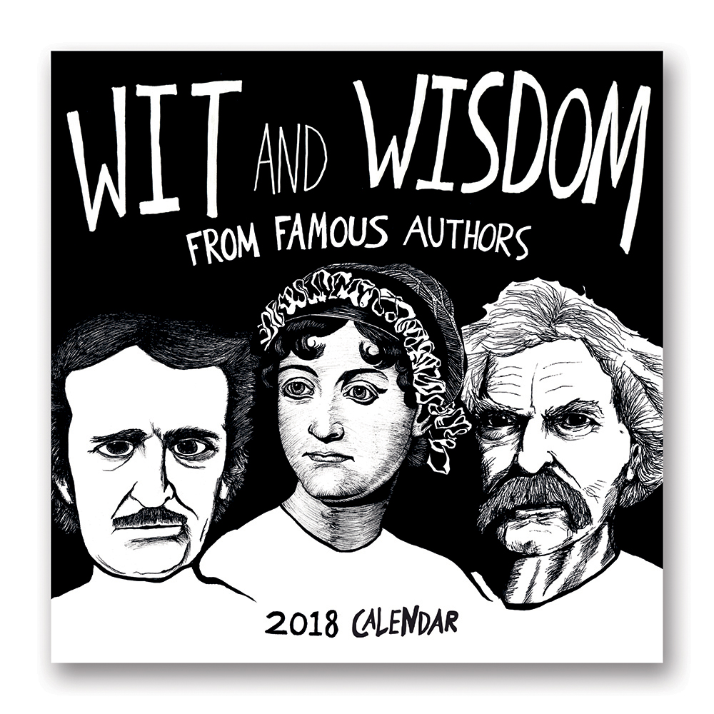 Wit and Wisdom from Famous Authors Wall Calendar 2018 by Orange Circle Studio 9781682581599