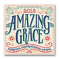 Amazing Grace Thirteen Inspirational Hymns 2018 by Orange Circle Studio
