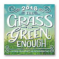 The Grass Is Green Enough Wall Calendar 2018 by Orange Circle Studio
